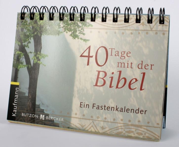 40 Tage mit der Bibel - Ein Fastenkalender