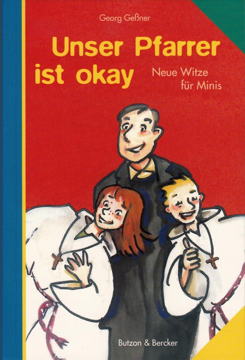Unser Pfarrer ist okay - Neue Witze für Ministranten